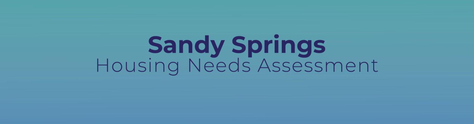 Sandy Springs Housing Needs Assesment